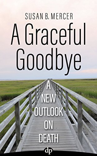 A Graceful Goodbye: A New Outlook on Death