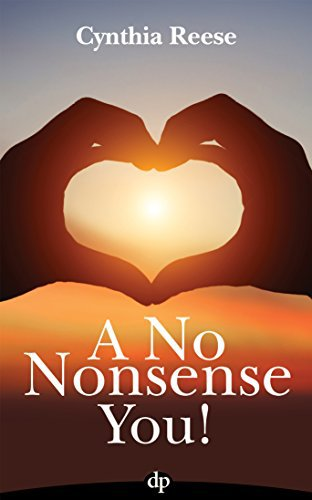 A No Nonsense You!: Seven Simple Steps to Find and Fulfill Your Destiny