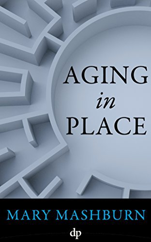 Aging in Place: Navigating the Maze of Long-Term Care