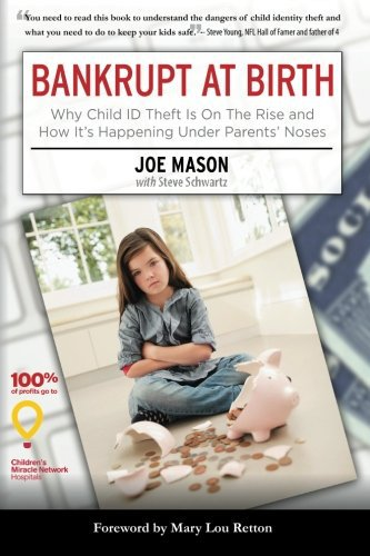 Bankrupt at Birth: Why Child Identity Theft Is On The Rise & How It's Happening Under Parents' Noses