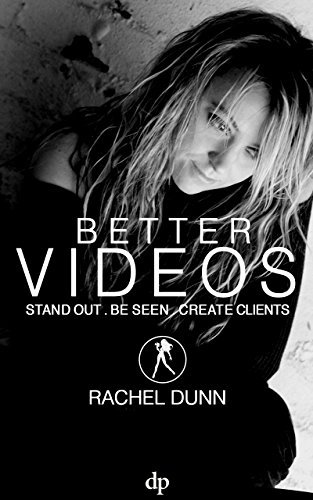 Better Videos: Stand out. Be Seen. Create Clients.