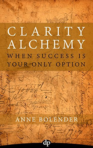 Clarity Alchemy: When Success Is Your Only Option