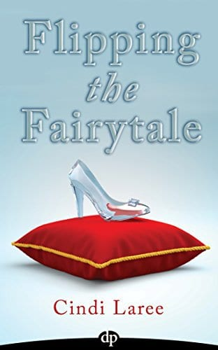 Flipping the Fairytale: The Six Magic Keys to Unlocking Your Relationship Potential