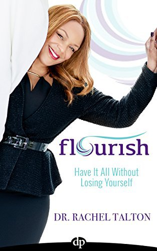 Flourish: Have it All Without Losing Yourself
