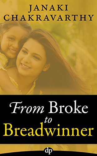 From Broke to Breadwinner: The Single Mom's Guide to Financial Independence and More