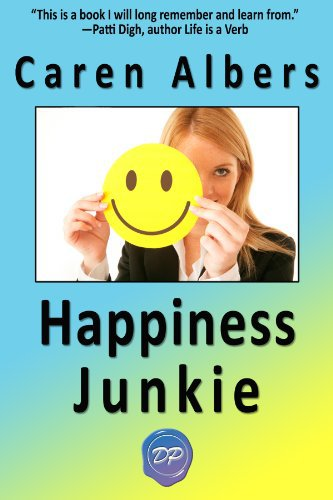 Happiness Junkie: A 12 Step Program to Find Inner Peace and Change Your Life