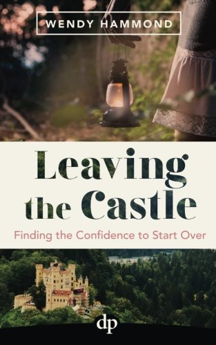Leaving the Castle: Finding the Confidence to Start Over