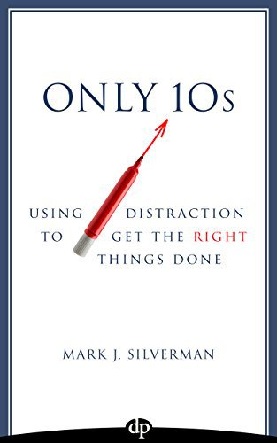 Only 10s: Using Distraction to Get the Right Things Done