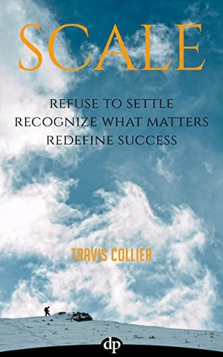 SCALE: Refuse to Settle Recognize What Matters Redefine Success