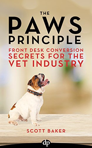 The Paws Principle: Front Desk Conversion Secrets for the Vet Industry