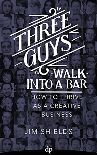 Three Guys Walk Into A Bar: How To Thrive As A Creative Business