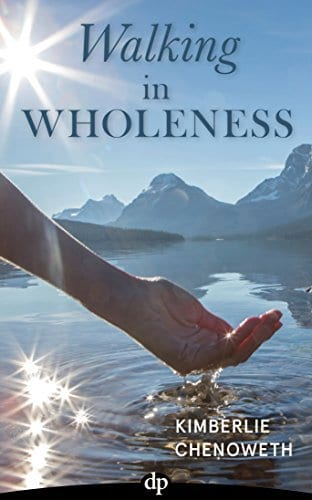 Walking in Wholeness: Women Reclaiming Authentic Passion, Purpose, and Power