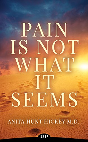 Pain Is Not What It Seems : The Guide to Understanding and Healing from Chronic Pain and Suffering