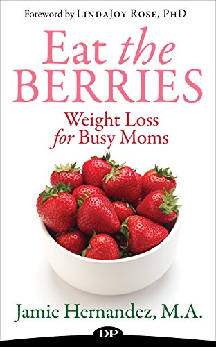 Eat the Berries: Weight Loss for Busy Moms