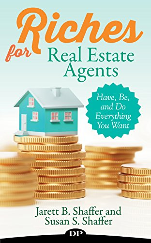 Riches for Real Estate Agents: Have, Be, and Do Everything You Want