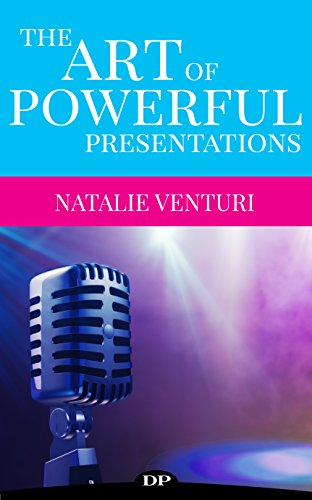 The Art of Powerful Presentations: The Executive Woman's Guide to the Magic of Inspirational Speaking