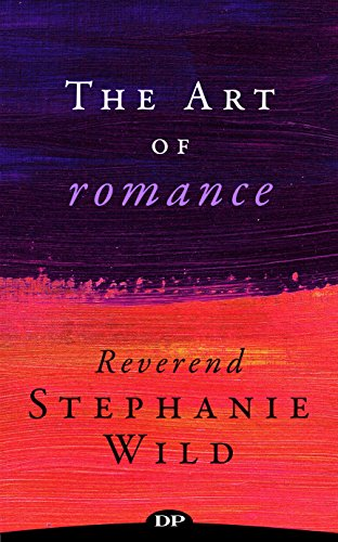 The Art of Romance: Love, Sex, and Dating on Your Own Terms