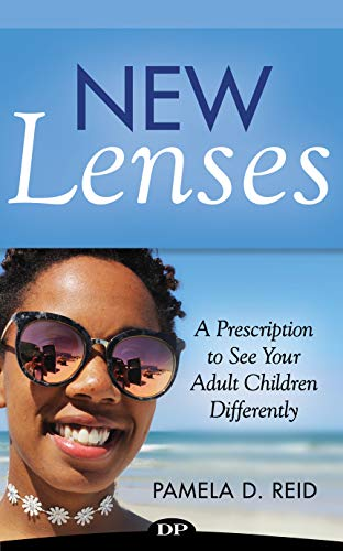 New Lenses: A Prescription To See Your Adult Children Differently