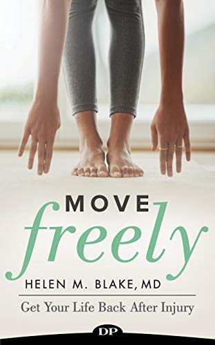 Move Freely: Get Your Life Back After Injury