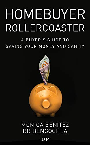 Homebuyer Rollercoaster: A Buyer's Guide to Saving Your Money and Sanity