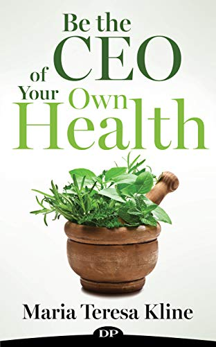 Be the CEO of Your Own Health: Create Your Perfect, Feel-Good Lifestyle