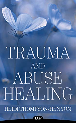 Trauma and Abuse Healing: A Therapist's Guide to Using Ritual and Ceremony