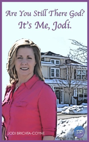 Are You Still There God? It's Me, Jodi.: A Mom's Journey Through Midlife And Peri-Menopause