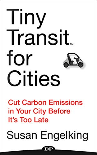 Tiny Transit for Cities: Cut Carbon Emissions in Your City Before It's Too Late