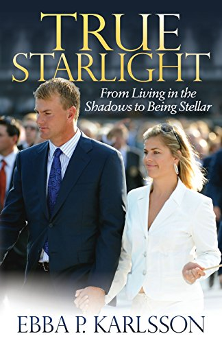 True Starlight: From Living in the Shadows to Being Stellar