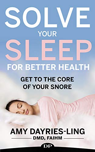 Solve Your Sleep for Better Health: Get to the Core of Your Snore