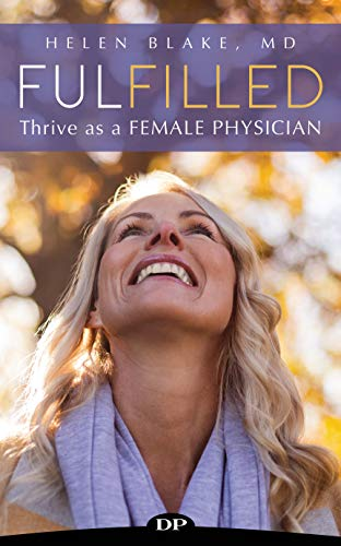 Fulfilled: Thrive as a Female Physician
