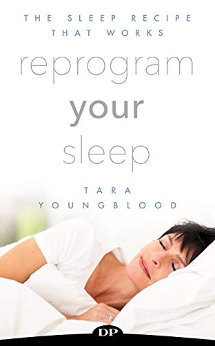 Reprogram Your Sleep: The Sleep Recipe that Works