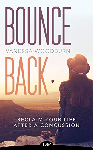Bounce Back: Reclaim Your Life after a Concussion