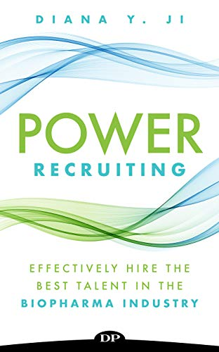 Power Recruiting: Effectively Hire the Best Talent in the Biopharma Industry