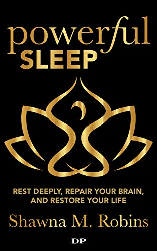 Powerful Sleep: Rest Deeply, Repair Your Brain and Restore Your Life